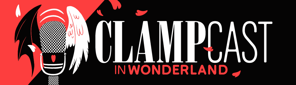 CLAMPcast in Wonderland