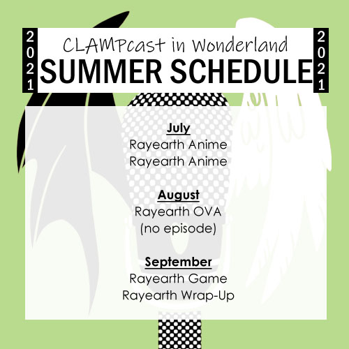A graphic listing the upcoming episodes. July: Rayearth anime, 2 episodes; August: Rayearth OVA (only one episode in August); September: Rayearth Game and Rayearth Wrap-Up.